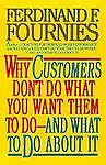 Why Customers Don't Do What You Want Them to Do and What to Do about It by...