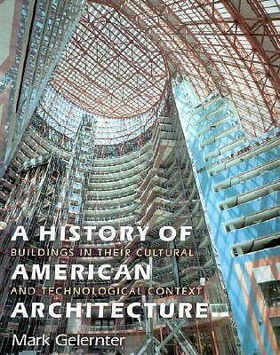 A History of American Architecture: Buildings in Their Cultural and Technologic