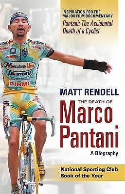The Death of Marco Pantani: A Biography by Rendell, Matt