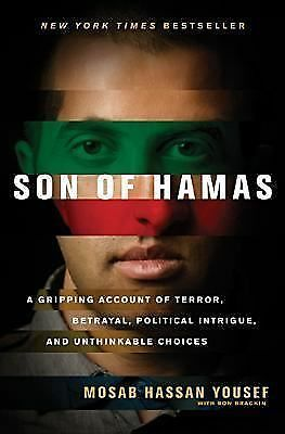 Son of Hamas: A Gripping Account of Terror, Betrayal, Political Intrigue, and U