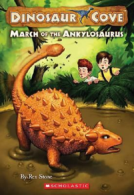March of the Ankylosaurus (Dinosaur Cove, No. 3) by Stone, Rex