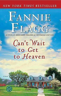 Can't Wait to Get to Heaven by Fannie Flagg (2007, Paperback)