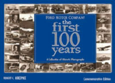Ford Motor Company: The First 100 Years: A Celebration of Historic Photographs