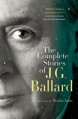 The Complete Stories of J. G. Ballard by Ballard, J. G.
