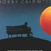 What You Won't Do for Love by Caldwell, Bobby