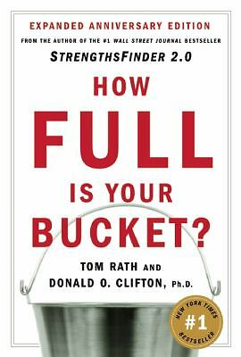 How Full Is Your Bucket? by Rath, Tom, Clifton, Ph.D. Donald O.