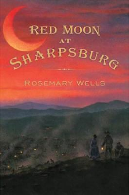 Red Moon at Sharpsburg by Wells, Rosemary