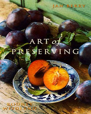 Art of Preserving by Jan Berry and Rodney Weidland (2003, Hardcover!!)