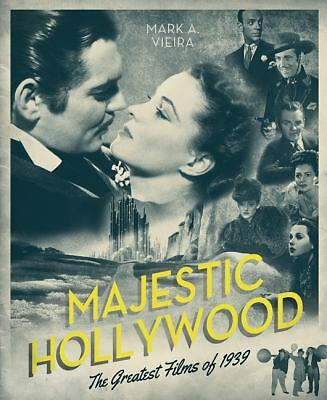 Majestic Hollywood: The Greatest Films of 1939 by Vieira, Mark A.