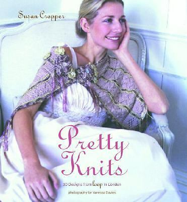 Pretty Knits: 30 Designs from Loop in London, Susan Cropper, Good Book