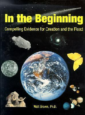In the Beginning: Compelling Evidence for Creation and the Flood (7th Edition),