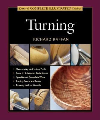 Tauntons Complete Illustrated Guide To Turning, Raffan, Richard, Good Book