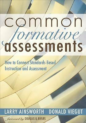 Common Formative Assessments: How to Connect Standards-Based Instruction and Ass