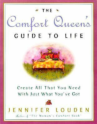 The Comfort Queen's Guide to Life: Create All That You Need with Just What You'