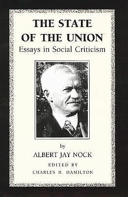 The State of the Union: Essays in Social Criticism by Albert Jay Nock