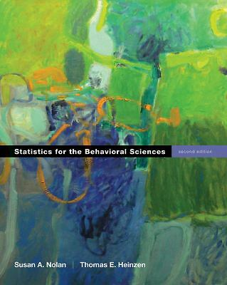 Statistics for the Behavioral Sciences, Heinzen, Thomas, Nolan, Susan A., Good B