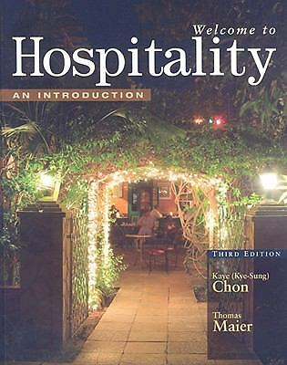 Welcome to Hospitality: An Introduction, Maier, Thomas A., Chon, Kaye (Kye-Sung)
