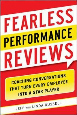 Fearless Performance Reviews: Coaching Conversations that Turn Every Employee in