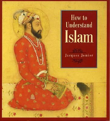 How to Understand Islam, Jacques Jomier, Good Book