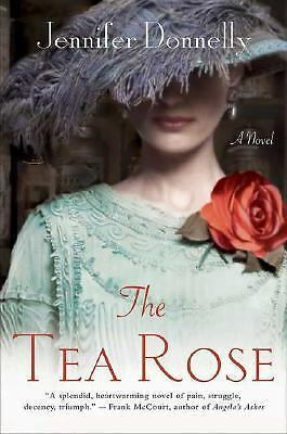 The Tea Rose: A Novel by Donnelly, Jennifer
