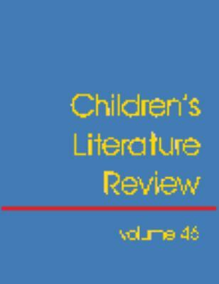 Children's Literature Review: Excerpts from Reviews, Criticism, & Commentary on