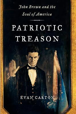 Patriotic Treason: John Brown and the Soul of America, Evan Carton, Good Book
