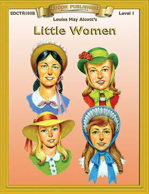 Little Women: Level 1 (Bring the Classics to Life: Level 1), Louisa May Alcott,