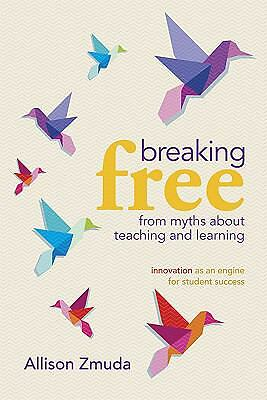 Breaking Free from Myths About Teaching and Learning: Innovation as an Engine fo