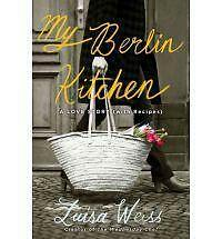 My Berlin Kitchen by Weiss, Luisa