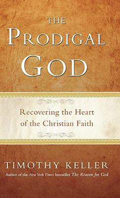The Prodigal God by Keller, Timothy