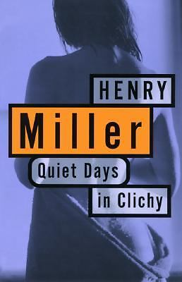 Quiet Days in Clichy by Miller, Henry