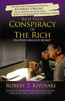 Rich Dad's Conspiracy of the Rich: The 8 New Rules of Money, Kiyosaki, Robert T.