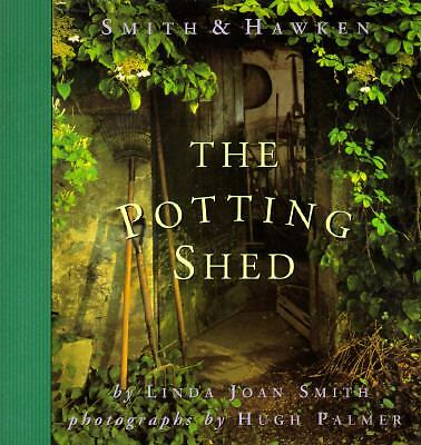 The Potting Shed (Smith & Hawken) by Linda Joan Smith