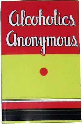 Alcoholics Anonymous: Reproduction of 1st Edition by Anonymous