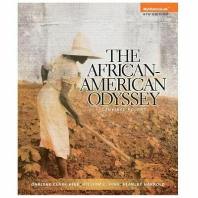 African-American Odyssey, The, Combined Volume (6th Edition) by Hine, Darlene C