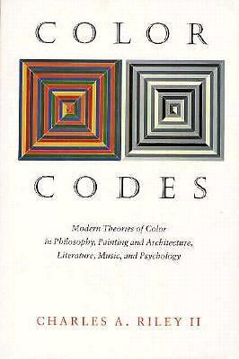 Color Codes: Modern Theories of Color in Philosophy, Painting and Architecture,