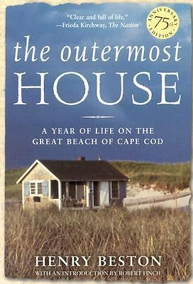 The Outermost House: A Year of Life On The Great Beach of Cape Cod by Henry Bes