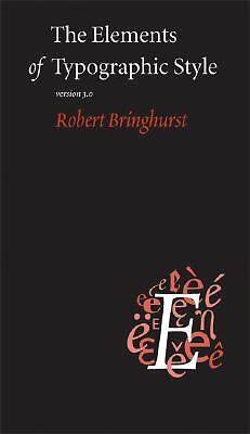 The Elements of Typographic Style by Bringhurst, Robert
