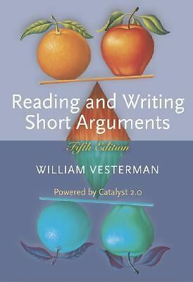 Reading and Writing Short Arguments (Powered by Catalyst 2.0) by Vesterman, Wil