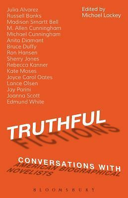 Truthful Fictions: Conversations with American Biographical Novelists by