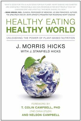 Healthy Eating, Healthy World: Unleashing the Power of Plant-Based Nutrition, Hi