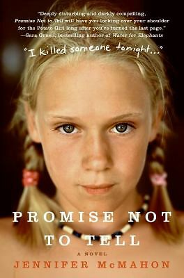 Promise Not to Tell: A Novel by McMahon, Jennifer