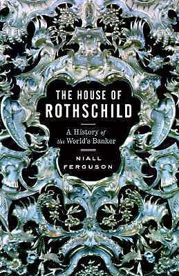 The House of Rothschild: Money's Prophets 1798-1848 by Ferguson, Niall