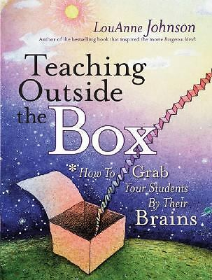 Teaching Outside the Box: How to Grab Your Students By Their Brains by Johnson,