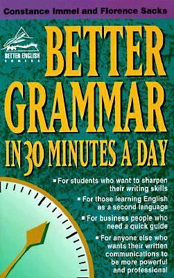 Better Grammar in 30 Minutes a Day (Better English Series) by Immel, Constance,