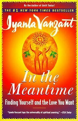In the Meantime: Finding Yourself and the Love You Want by Vanzant, Iyanla
