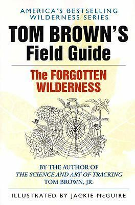 Tom Brown's Field Guide to the Forgotten Wilderness by Brown, Tom