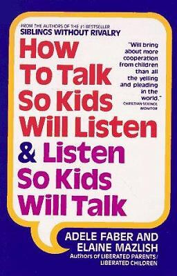 How to Talk So Kids Will Listen and Listen So Kids Will Talk by Faber, Adele, M
