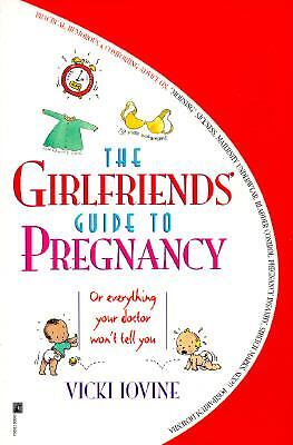 The Girlfriends' Guide to Pregnancy by Vicki Iovine (1995, Paperback)