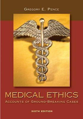 Medical Ethics: Accounts of Ground-Breaking Cases, Pence, Gregory, Good Book